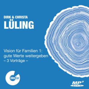 Vision für Familien 1: gute Werte weitergeben